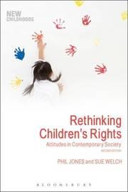 Rethinking Children's Rights by Phil Jones