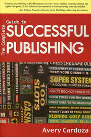 Complete Guide to Successful Publishing by Avery Cardoza image
