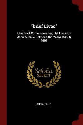 Brief Lives by John Aubrey