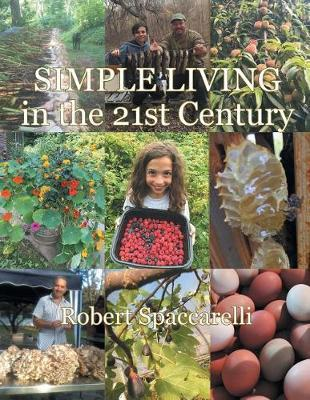 Simple Living in the 21st Century by Spaccarelli Robert image