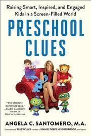 Preschool Clues by Angela C Santomero