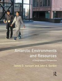 Antarctic Environments and Resources by J.D. Hansom image