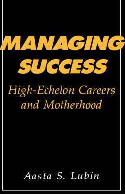 Managing Success by Aasta Lubin