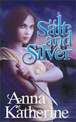 Salt and Silver by Anna Katherine image