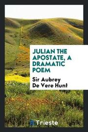 Julian the Apostate, a Dramatic Poem by Sir Aubrey de Vere Hunt image