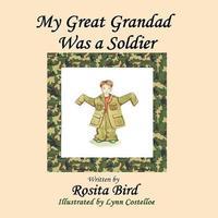 My Great-Grandad Was a Soldier by Rosita Bird