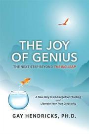 The Joy of Genius by Gay Hendricks