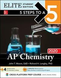 5 Steps to a 5: AP Chemistry 2020 Elite Student Edition by John T Moore