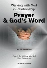Walking with God in Relationship - Prayer & God's Word by Sarah Winbow