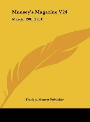 Munsey's Magazine V24: March, 1901 (1901) by A Munsey Publisher Frank a Munsey Publisher image