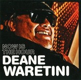 Now Is the Hour by Deane Waretini