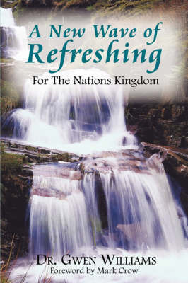 A New Wave of Refreshing by Dr. Gwen Williams
