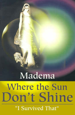 "Where the Sun Don't Shine: ""I Survived That"" by Madema"