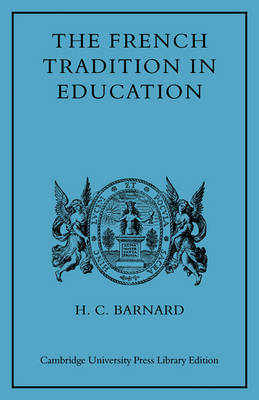 The French Tradition in Education by H.C. Barnard