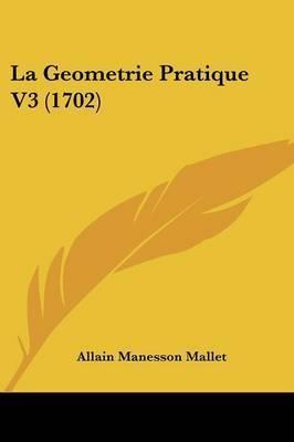 La Geometrie Pratique V3 (1702) by Allain Manesson Mallet