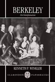 Berkeley: An Interpretation by Kenneth P. Winkler image