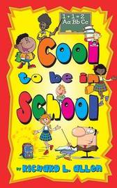 Cool to Be in School by Richard , L. Allen