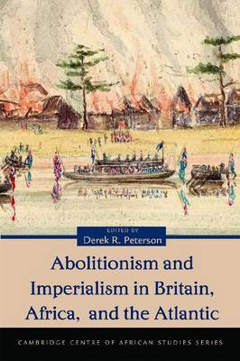 Abolitionism and Imperialism in Britain, Africa, and the Atlantic image