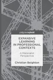 Expansive Learning in Professional Contexts by Christian Beighton