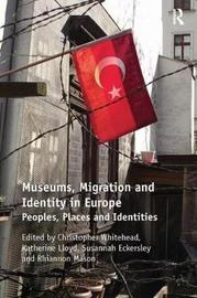 Museums, Migration and Identity in Europe by Christopher Whitehead image
