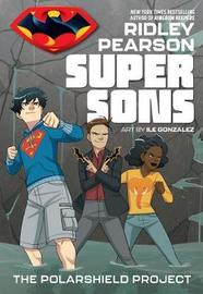 Super Sons: The PolarShield Project by Ridley Pearson