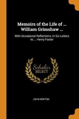 Memoirs of the Life of ... William Grimshaw ... by John Newton