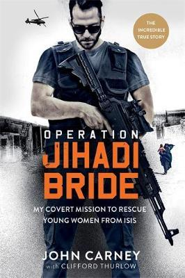 Operation Jihadi Bride by John Carney image