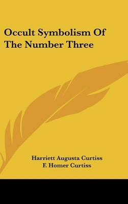 Occult Symbolism of the Number Three by Harriette Augusta Curtiss image