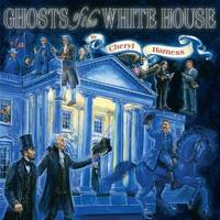 Ghosts of the White House by Cheryl Harness image