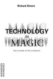 Technology as Magic by Richard Stivers image