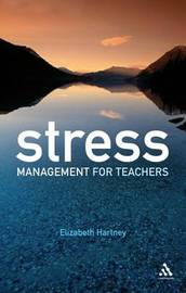Stress Management for Teachers by Elizabeth Hartney image