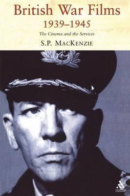 British War Films, 1939-1945 by S.P. Mackenzie