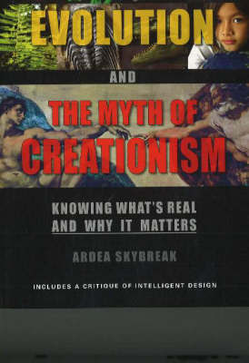 The Science of Evolution and the Myth of Creationism by Ardea Skybreak image