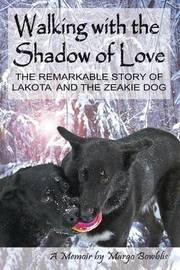 Walking with the Shadow of Love by Margo Bowblis
