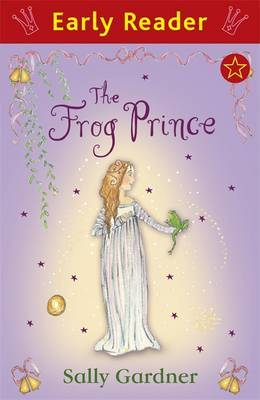 Early Reader: The Frog Prince by Sally Gardner
