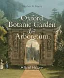 Oxford Botanic Garden & Arboretum by Stephen A. Harris