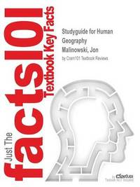 Studyguide for Human Geography by Malinowski, Jon, ISBN 9780077706685 by Cram101 Textbook Reviews image