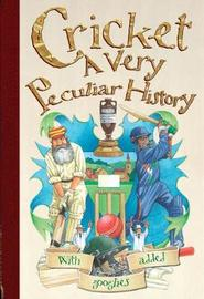 Cricket, A Very Peculiar History by Jim Pipe image