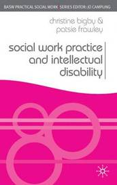 Social Work Practice and Intellectual Disability by Christine Bigby