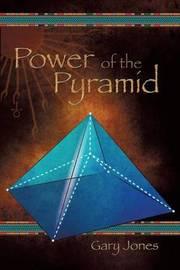 Power of the Pyramid by Gary Jones