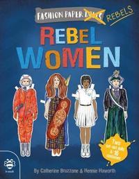 Rebel Women by Catherine Bruzzone