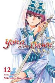 Yona of the Dawn, Vol. 12 by Mizuho Kusanagi