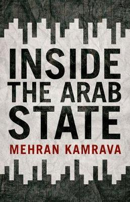 Inside the Arab State by Mehran Kamrava
