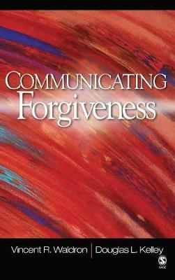 Communicating Forgiveness by Vincent R Waldron