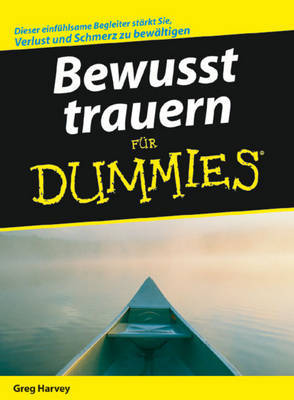 Bewusst Trauern Fur Dummies by Greg Harvey image
