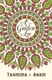 A Golden Age by Tahmima Anam image