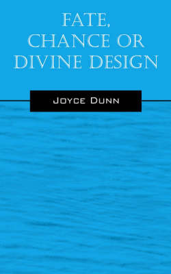 Fate, Chance or Divine Design by Joyce Dunn image