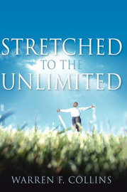 Stretched to the Unlimited by Warren, F Collins image