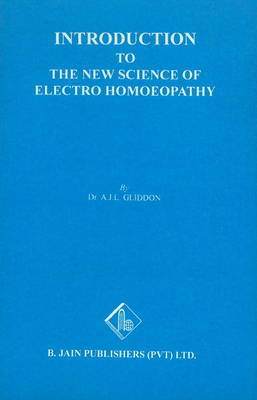 Introduction to the New Science of Electro Homoeopathy by A. J. L. Gliddon image