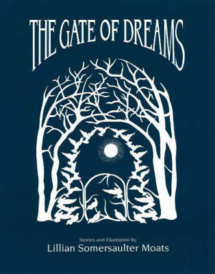 Gate of Dreams by Lillian Somersaulter Moats